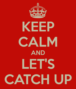 keep-calm-and-let-s-catch-up-1.png